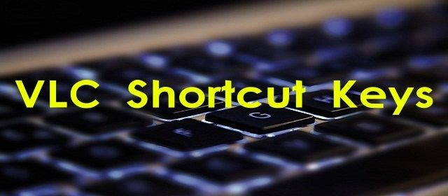 VLC Shortcut Keys - Full List  1