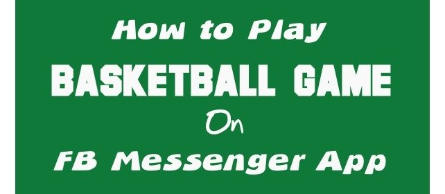 Play Basketball Game on Facebook Messenger App  2