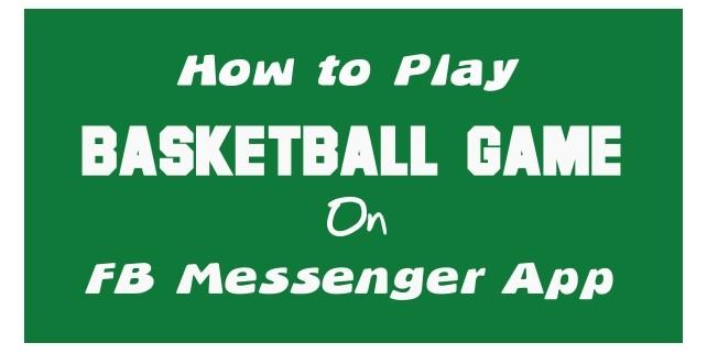 Play-basketball-game-on-messenger