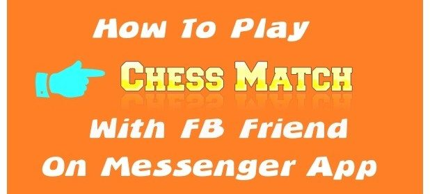 Play Chess Game With Friends on Facebook Messenger App *May 2019* 1